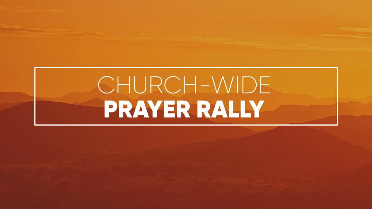 Church Wide Prayer Rally